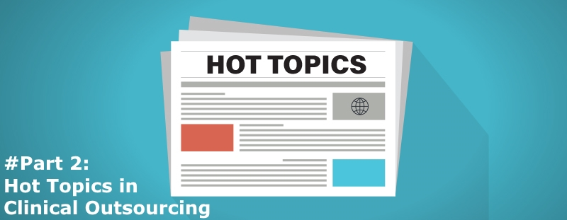 Hot Topics clinical outsourcing